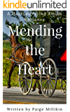 Mending the Heart: A Heartwarming Amish Romance