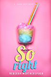 SO RIGHT: A Sugar Baby Novella
