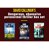 Dark thriller triple boxset: (Dangerous tales of obsession, passion & the paranormal)