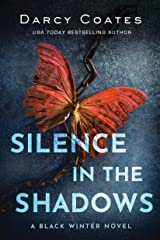Silence in the Shadows (Black Winter Book 4) Kindle Edition