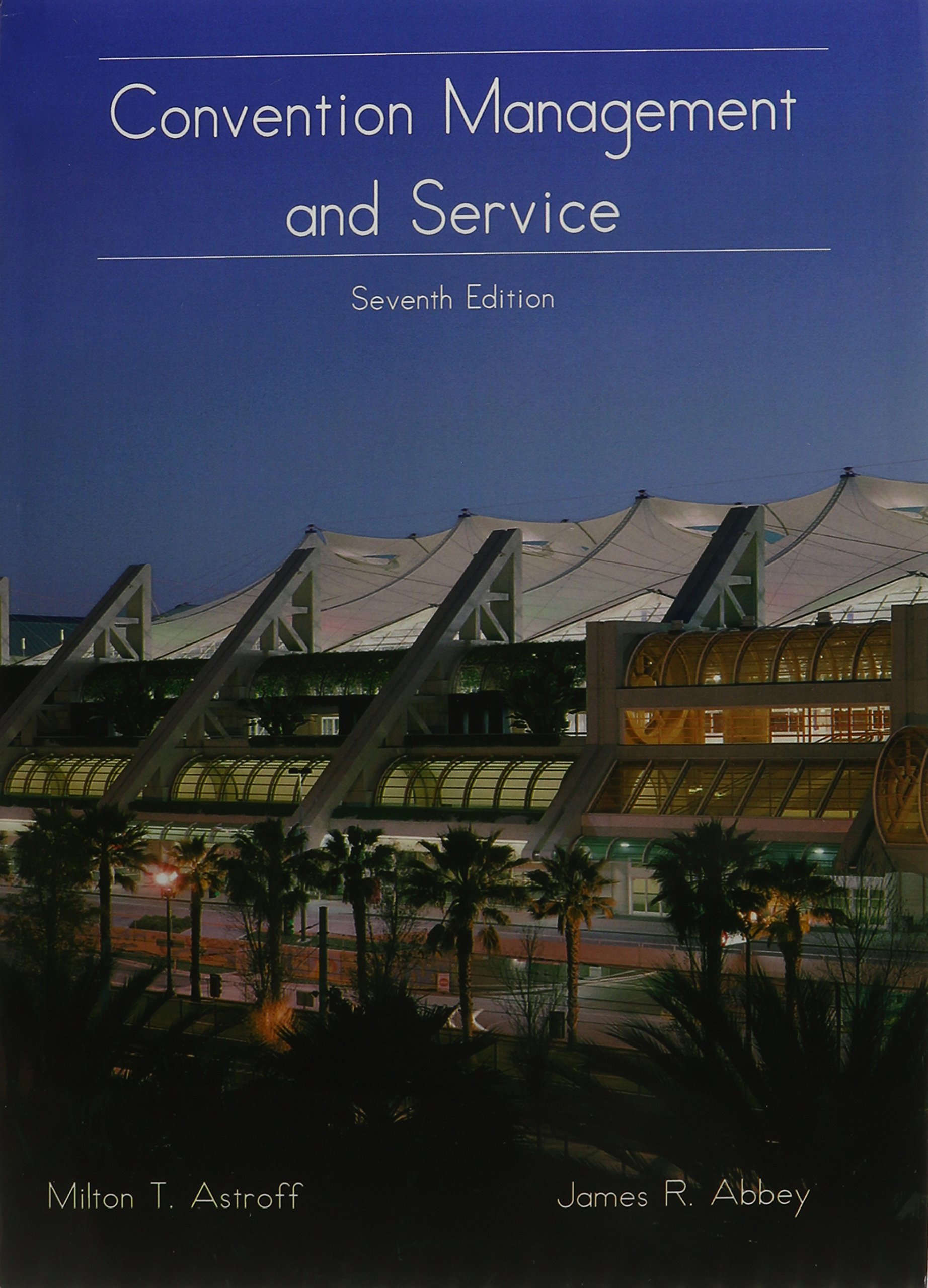 Convention Management and Service: Astroff: 9780866122801: Amazon.com: Books