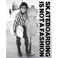 Skateboarding is not a fashion