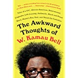 "The Awkward Thoughts of W. Kamau Bell: Tales of a 6' 4"", African American, Heterosexual, Cisgender, Left-Leaning, Asthmatic,"
