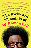 "The Awkward Thoughts of W. Kamau Bell: Tales of a 6' 4"", African American, Heterosexual, Cisgender, Left-Leaning…"
