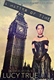 A Matter of Time (The Unlikely Adventures of Mortensen & Spurlock Book 1)