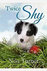 Twice Shy Kindle Edition