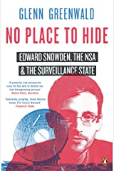 No Place to Hide: Edward Snowden, the NSA and the Surveillance State Kindle Edition