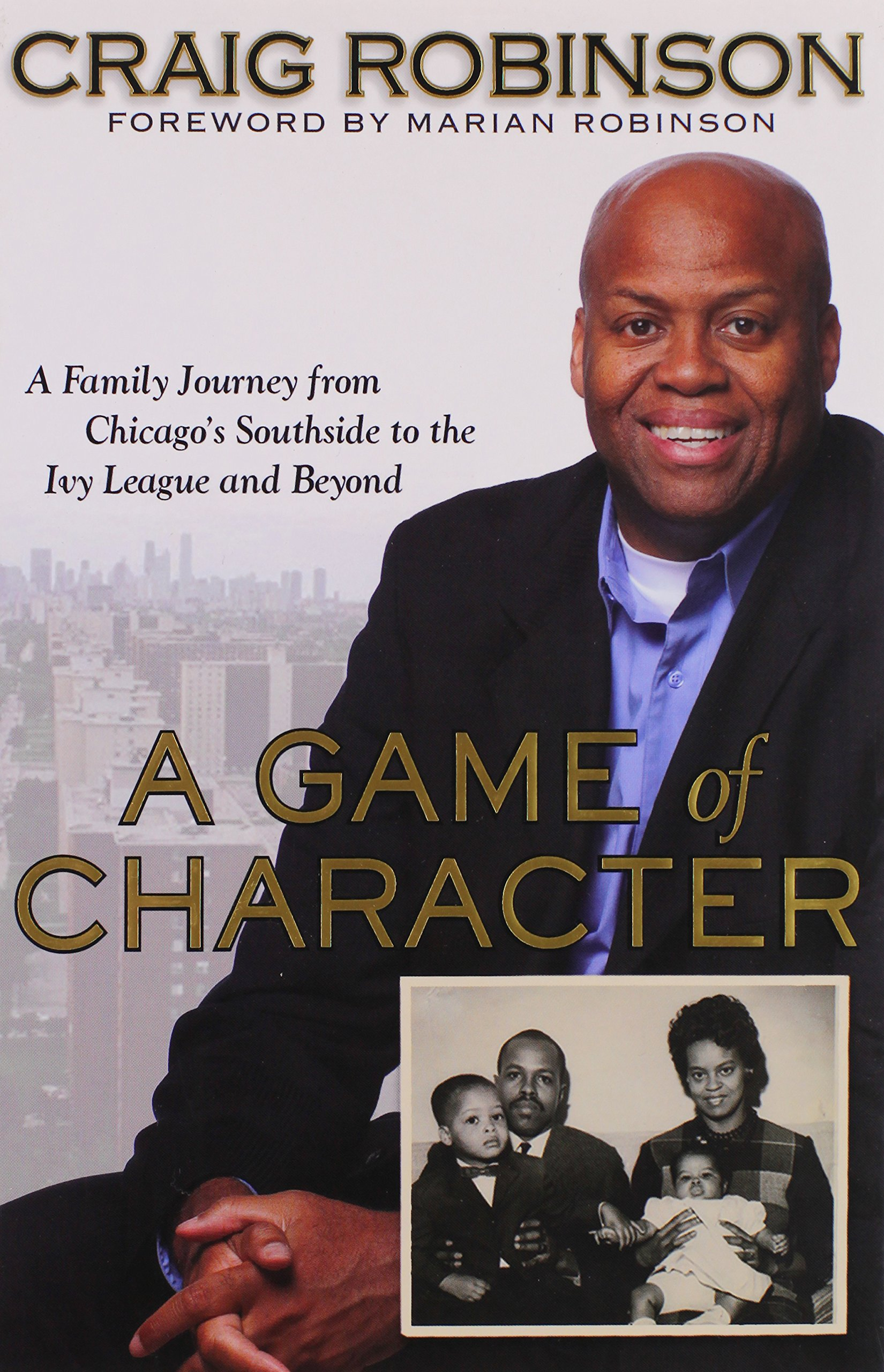 A Game of Character: A Family Journey from Chicago's Southside to the Ivy League and Beyond pdf