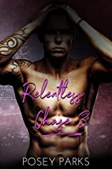 Relentless Chase: (Book 3) (Their Love Story) Kindle Edition