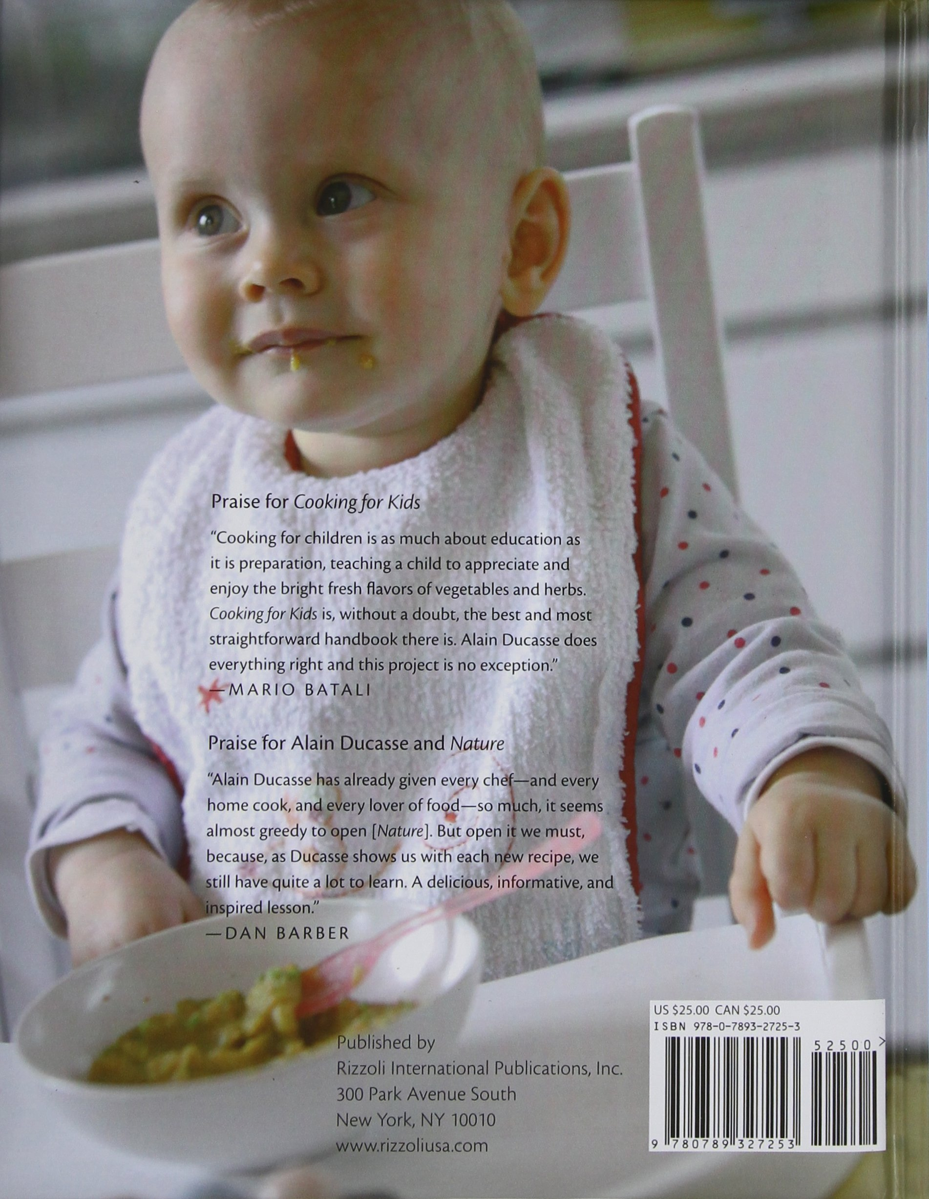 Amazon.com: Alain Ducasse Cooking for Kids: From Babies to Toddlers:  Simple, Healthy, and Natural Food (9780789327253): Alain Ducasse, Paule  Neyrat, ...