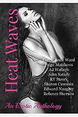 Heat Waves: An Erotic Anthology Kindle Edition