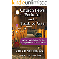 Church Pews, Potlucks, and a Tank of Gas: A Survival Guide for the Independent Christian Artist book cover