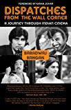 Dispatches from the Wall Corner: A Journey Through Indian Cinema: 1
