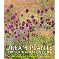Dream Plants for the Natural Garden: Over 1,200 Beautiful and Reliable Plants for a Natural Garden