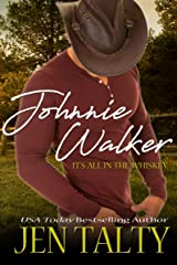 Johnnie Walker (It's All In The Whiskey Book 1) Kindle Edition