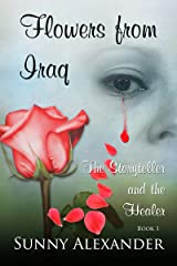 Flowers from Iraq: The Storyteller and the Healer Kindle Edition