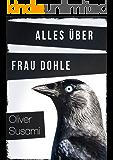 Alles über Frau Dohle (German Edition)