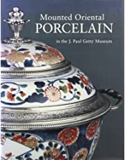 Mounted Oriental Porcelain the J.Paul Getty Museum  – Revised Edition