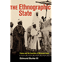 The Ethnographic State: France and the Invention of Moroccan Islam