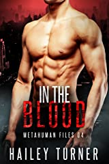 In the Blood (Metahuman Files Book 4) Kindle Edition