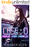 Case: 0 (Annalise Storm Chronicles Book 1)