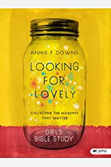 Looking for Lovely - Teen Girls' Bible Study: Collecting the Moments that Matter Paperback