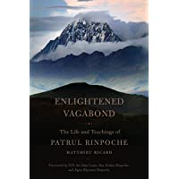 Enlightened Vagabond: The Life and Teachings of Patrul Rinpoche