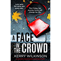 A Face in the Crowd: An absolutely unputdownable psychological thriller