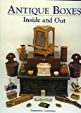 Antique Boxes – Inside And Out: For Eating, Drinking And Being Merry Work, Play And the Boudoir