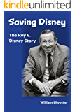 Saving Disney: The Roy E. Disney Story