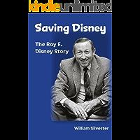 Saving Disney: The Roy E. Disney Story (English Edition)