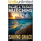 Saving Grace (A Katie Connell Caribbean Mystery): A What Doesn't Kill You Mystery