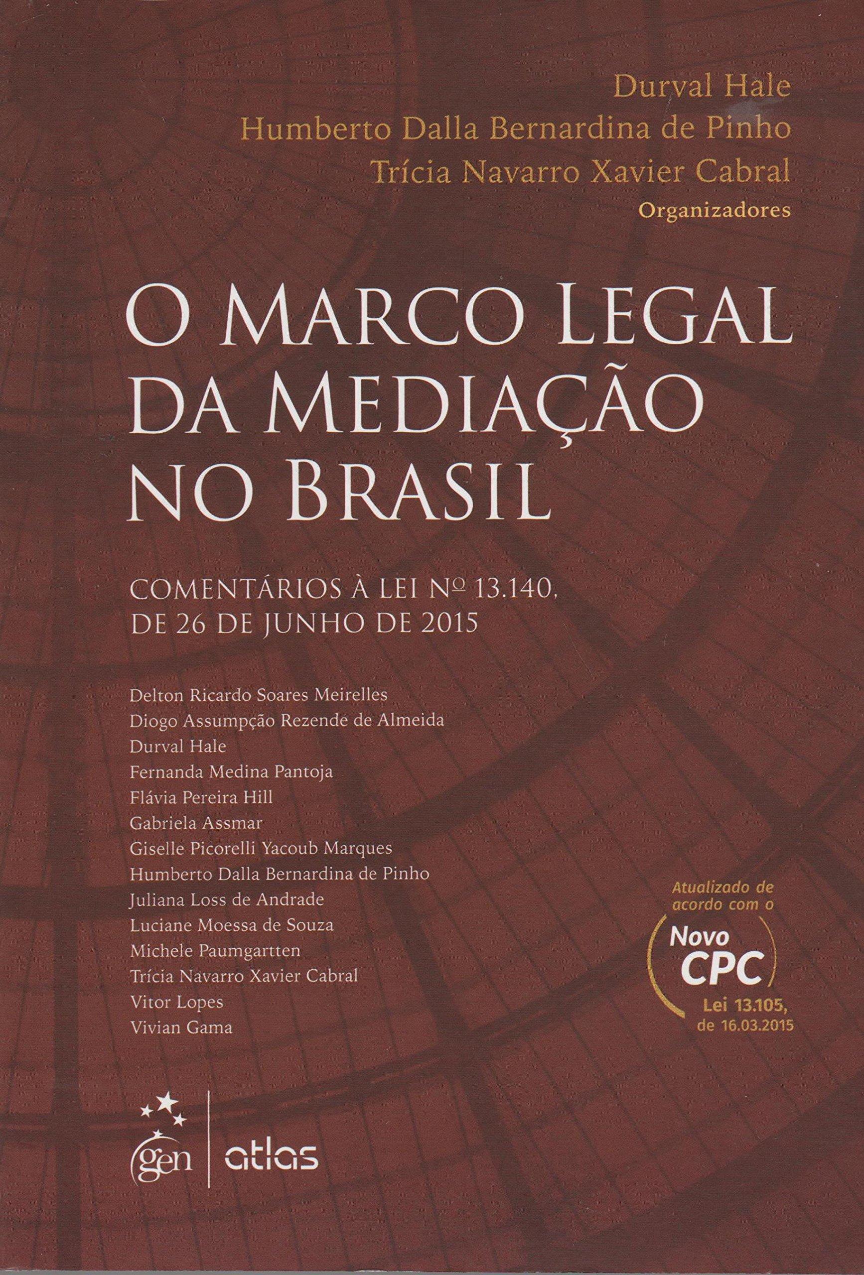 Read Online Marco Legal da Mediacao no Brasil, O: Comentarios a Lei N 13.140, de 26 de Junho de 2015 pdf epub