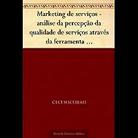 Marketing de serviços - análise da percepção da qualidade de serviços através da ferramenta SERVQUAL em uma instituição de ensino superior de Santa Catarina (V. 4 n. 8 jul.-dez. de 2002)