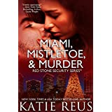 Miami, Mistletoe & Murder (Red Stone Security Series Book 4)
