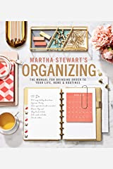 Martha Stewart's Organizing: The Manual for Bringing Order to Your Life, Home & Routines Hardcover