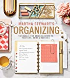 Martha Stewart's Organizing: The Manual for Bringing Order to Your Life, Home & Routines