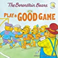 The Berenstain Bears Play a Good Game (Berenstain Bears/Living Lights)