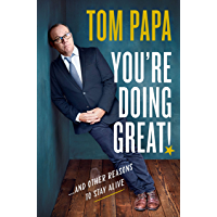 You're Doing Great!: And Other Reasons to Stay Alive (English Edition)