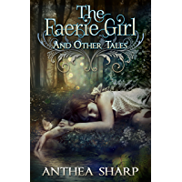 The Faerie Girl and Other Tales: Six Magical Stories (Sharp Tales Book 3) (English Edition)