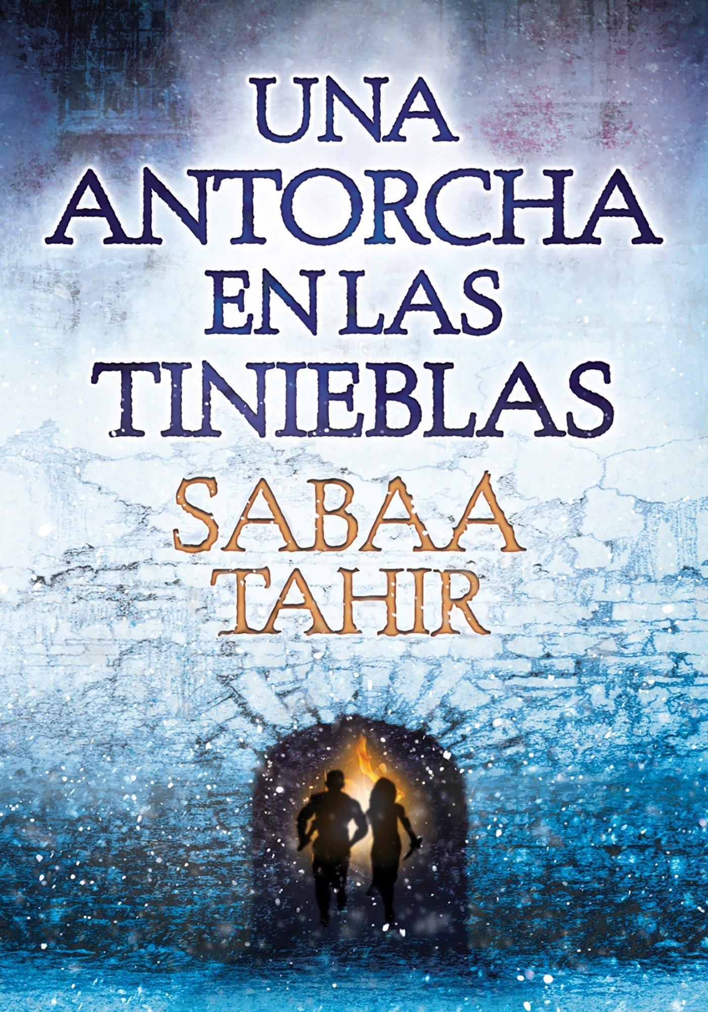 Amazon.com: Una antorcha en las tinieblas / A Torch Against the Night (Una llama entre cenizas / An Ember in the Ashes) (Spanish Edition) (9788490435922): ...