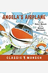 Angela's Airplane (Classic Munsch) Kindle Edition