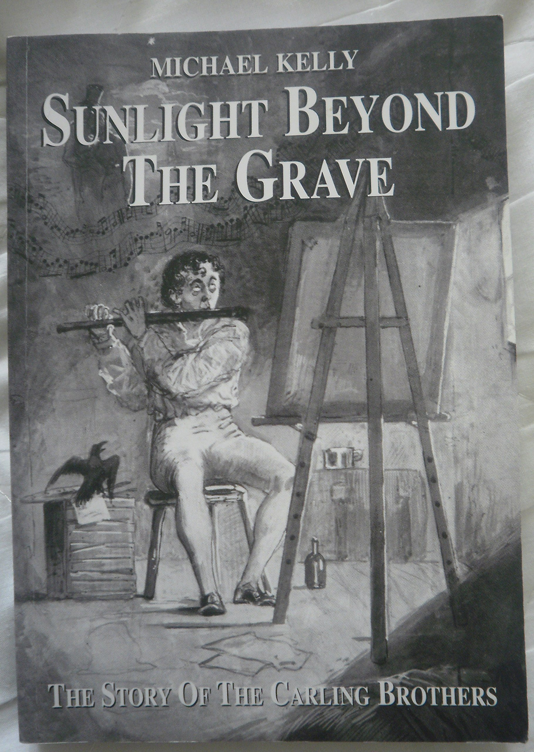 Sunlight Beyond the Grave. The Story of the Carling Brothers By Michael Kelly | eBay