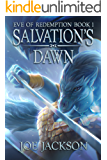 Salvation's Dawn: An Epic Fantasy Adventure (Eve of Redemption Book 1)