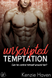 Unscripted Temptation: Can he control himself around her? (Hollywood Secrets Book 1)