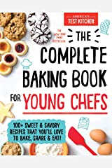 The Complete Baking Book for Young Chefs Kindle Edition