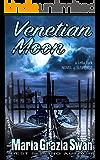 Venetian Moon: Death Under the Venice Moon (Lella York Mysteries Book 2)