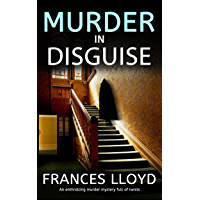 MURDER IN DISGUISE an enthralling murder mystery full of twists (English Edition)