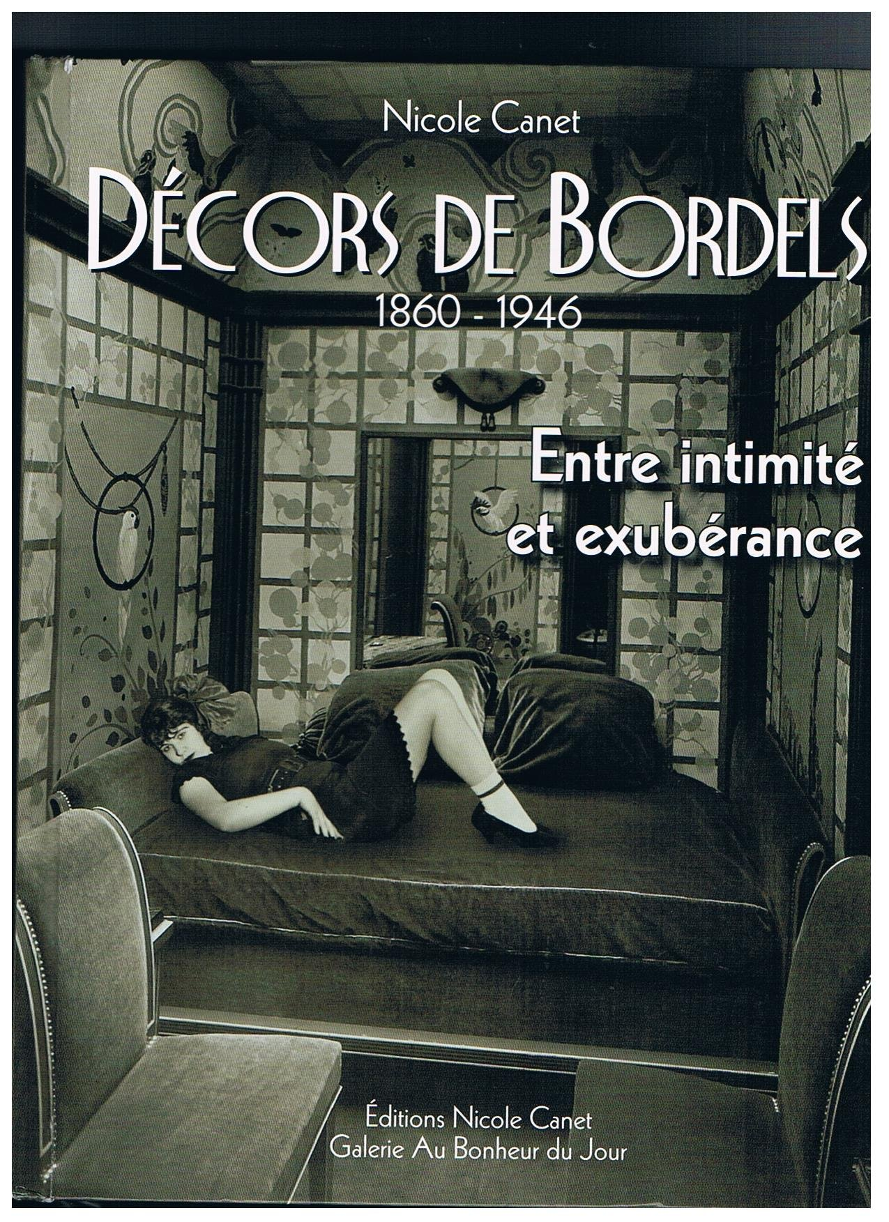 maisons closes/Décors de Bordels/Paris-province 1860-1946 ...