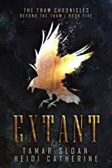 Extant: Beyond the Thaw (The Thaw Chronicles Book 5) Kindle Edition